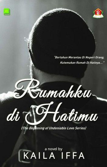 Rumahku, di Hatimu (The Beginning of Undeniable Love Series)