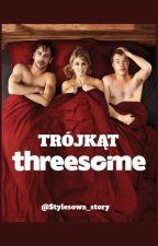 Threesome (Trójkąt) by Stylesowa_story
