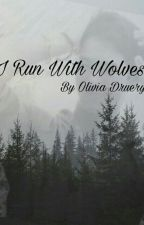 I Run With Wolves  (A Seth Clearwater Fanfiction) by OliviaDruery