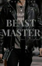 [C] BEAST MASTER  by wxxzh-