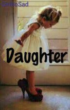 DAUGHTER by GirlSoSad