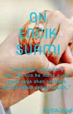 """OH ENCIK SUAMI"" by CikJoyah"