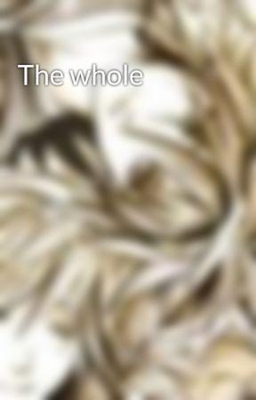 The whole by LunaGale