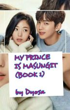 MY PRINCE IS MASUNGIT (BOOK 1) by davebacarraWP