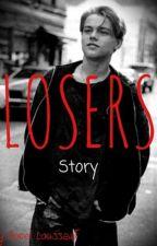 Losers Story by KingKlasiki