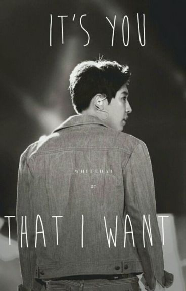 It's you that I want