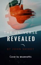 The Universe Revealed by jeshi99