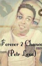 Forever 2 Chance (Petr Lexa) by nikiseeek