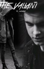 The Valiant { Kian Lawley Fanfic } by dezbrooks