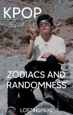 KPOP ZODIACS & RANDOMNESS by Shirohe18