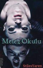 Melez Okulu by yarenzendaya