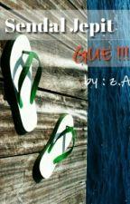 Sendal Jepit Gue !!!! by Atazia7