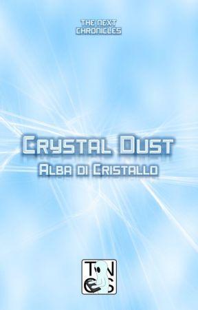 CrD - 1 - Alba di Cristallo [da revisionare] by GhostWriterTNCS