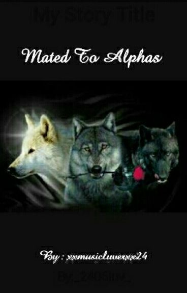 Mated To Alphas.