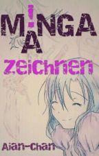MANGA! zeichnen (wird überarbeitet) by Aian-chan