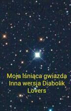 Moja lśniąca gwiazda- Inna Wersja Diabolik lovers część 1 by klaudia1402