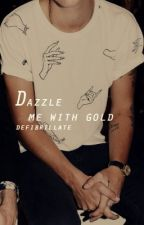 Dazzle Me With Gold | ATGEpilogue by defibrillate