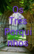 Os Três Porquinhos by milenne11