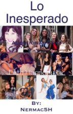 Lo Inesperado - Camren / Fifth Harmony fic. by Nermac5H