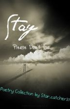 Stay (Very short poetry collection) by Star_catcher37