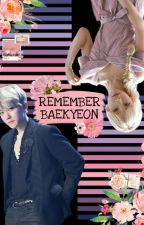 REMEMBER | baekyeon [✔] by Nemoonly