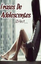 frases de adolescentes by _12ana_