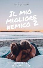 Il mio Migliore Nemico 2 by miriam__95