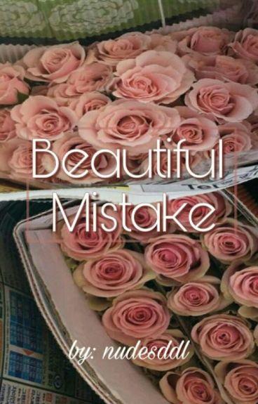 • Beautiful Mistake •