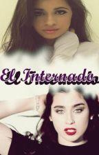El Internado. (Camren) by ItsAle5H