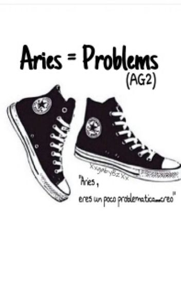 Aries = Problems(AG2)