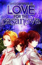 The Love For The Casanova by CristalLucielle
