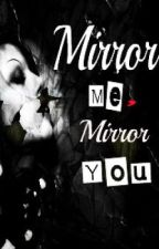 Mirror Me, Mirror You by nardia_85