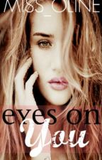 Eyes on You by miss_oline