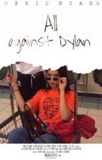 All against Dylan || Dylan O'Brien [REVISÃO] by obrienzada