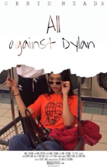 All against Dylan || Dylan O'Brien [REVISÃO]