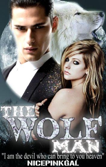 THE WOLF MAN (SPG) - addicted to you - Wattpad