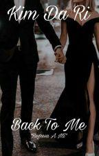 Back To Me. (BTM Trilogía #1.) #Wattys2016 by DariLuques95