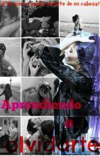 Aprendiendo a Olvidarte -  (Segunda Temporada LHDM) by SellyReader