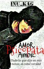 Amor, Psicopata Amor by Inu_Kag
