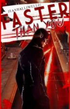 Faster Than You (The Flash FF) by JeanHalliwell01