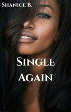 Single Again (Sample) by ShaniceB24