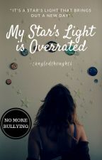 ✨ My Star's Light is Overrated |✓ by BrazenBookaholic