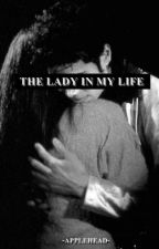 The Lady In My Life - Michael Jackson Fanfic (EDITANDO) by -Applehead-