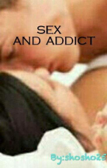 sex and addict