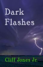 Dark Flashes (#31CreepyWords) by CliffJonesJr