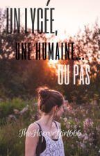 Un lycée, une humaine... Ou pas by TheHorrorGirl666
