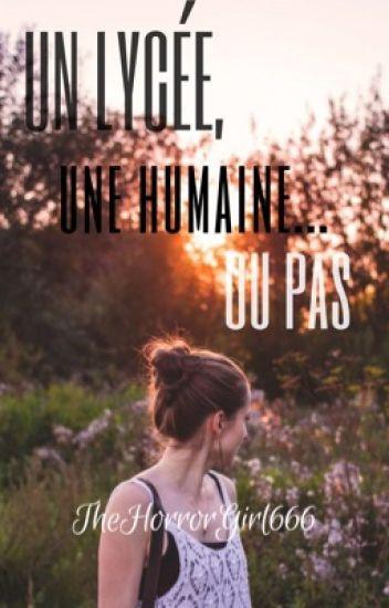 Un lycée, une humaine... Ou pas
