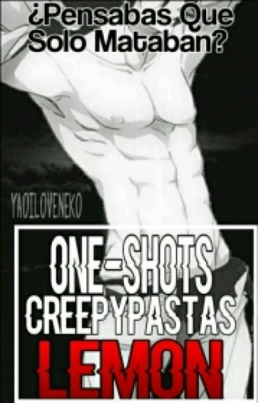 one-shots creepypastas (lemon)