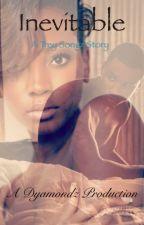 Passion, Pain & Pleasure Pt. 2: Inevitable by Dyamondz_Scripted