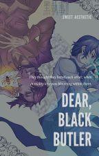 Dear, Black Butler | Black Butler/Kuroshitsuji by sweet-aesthetic